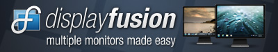 DisplayFusion: Multiple Monitors Made Easy